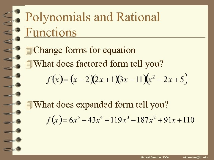 Polynomials and Rational Functions 4 Change forms for equation 4 What does factored form