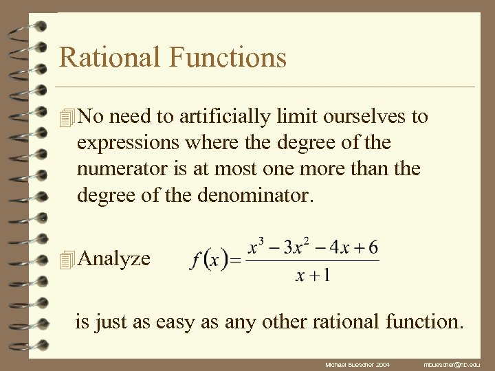 Rational Functions 4 No need to artificially limit ourselves to expressions where the degree