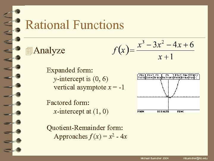 Rational Functions 4 Analyze Expanded form: y-intercept is (0, 6) vertical asymptote x =