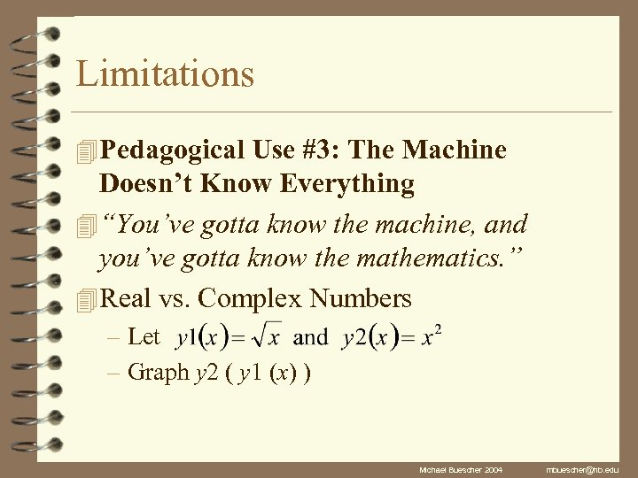 """Limitations 4 Pedagogical Use #3: The Machine Doesn't Know Everything 4 """"You've gotta know"""