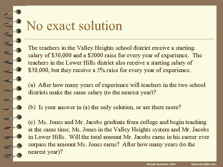 No exact solution The teachers in the Valley Heights school district receive a starting