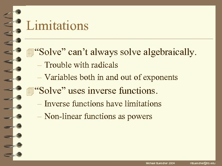 """Limitations 4 """"Solve"""" can't always solve algebraically. – Trouble with radicals – Variables both"""