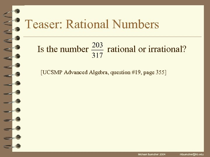 Teaser: Rational Numbers Is the number rational or irrational? [UCSMP Advanced Algebra, question #19,