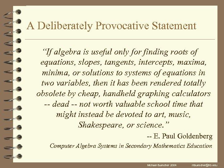 """A Deliberately Provocative Statement """"If algebra is useful only for finding roots of equations,"""