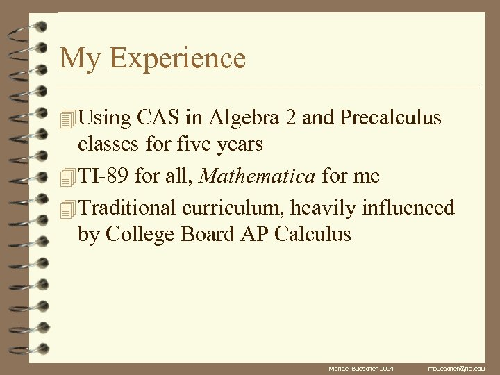 My Experience 4 Using CAS in Algebra 2 and Precalculus classes for five years