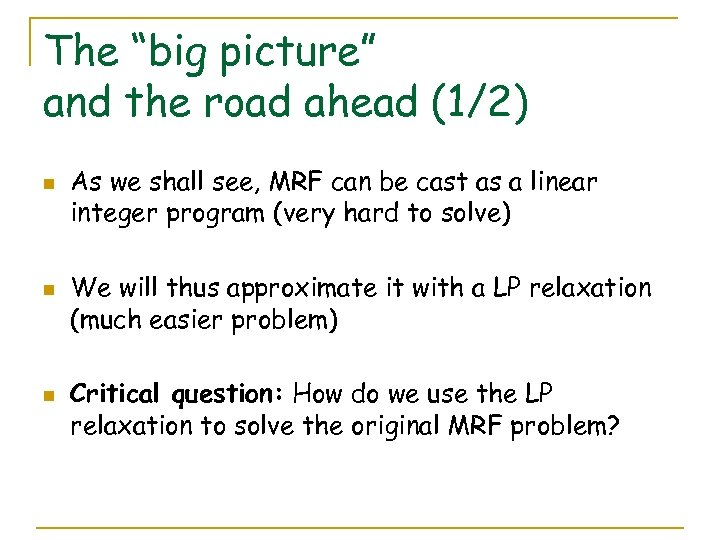"""The """"big picture"""" and the road ahead (1/2) n n n As we shall"""