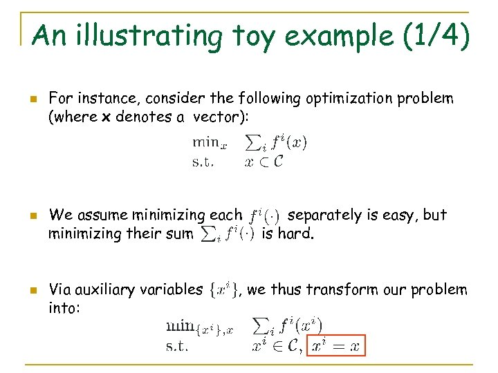 An illustrating toy example (1/4) n n n For instance, consider the following optimization