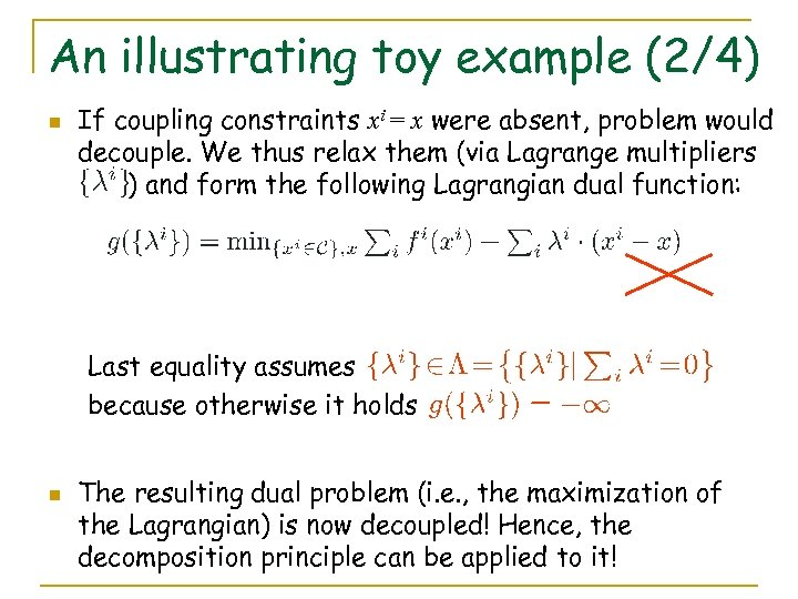 An illustrating toy example (2/4) n If coupling constraints xi = x were absent,