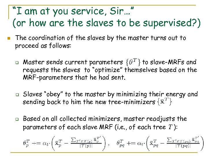"""""""I am at you service, Sir…"""" (or how are the slaves to be supervised?"""