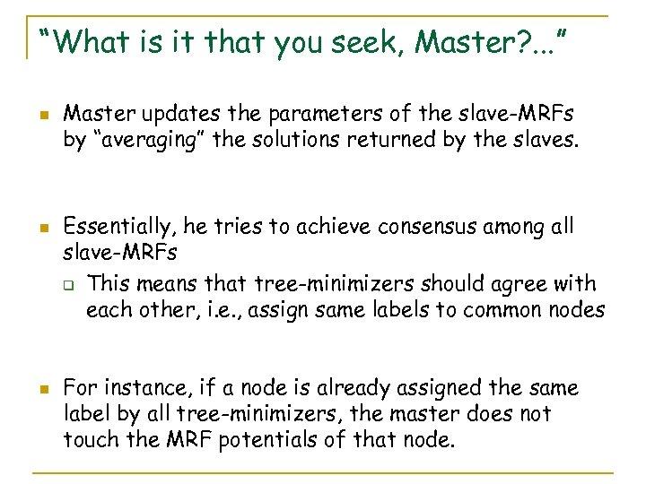 """""""What is it that you seek, Master? . . . """" n n n"""