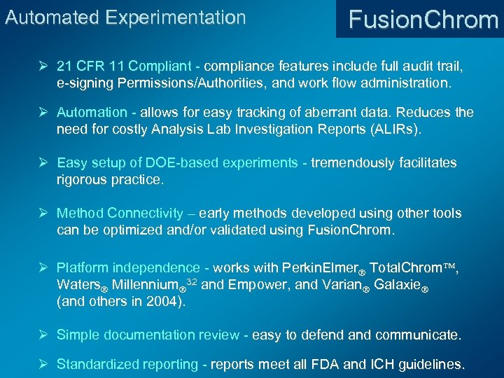 Automated Experimentation Fusion. Chrom Ø 21 CFR 11 Compliant - compliance features include full