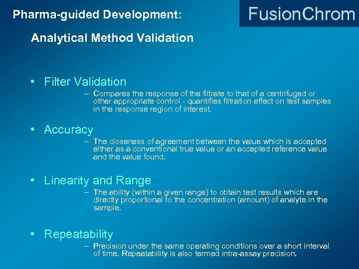 Pharma-guided Development: Fusion. Chrom Analytical Method Validation • Filter Validation – Compares the response
