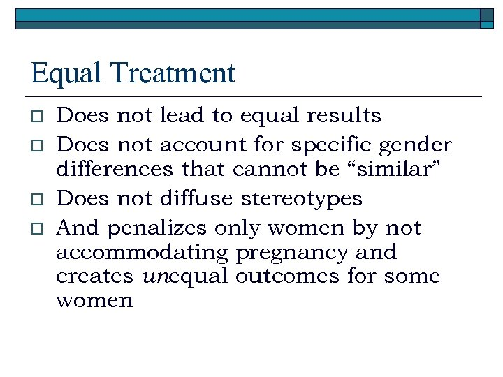 Equal Treatment o o Does not lead to equal results Does not account for