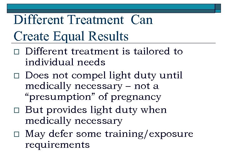 Different Treatment Can Create Equal Results o o Different treatment is tailored to individual