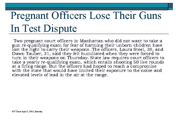 Pregnant Officers Lose Their Guns In Test Dispute Two pregnant court officers in Manhattan