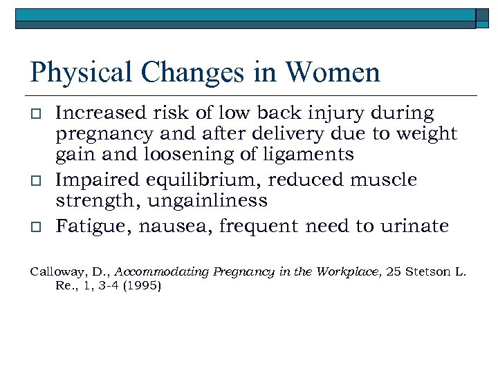 Physical Changes in Women o o o Increased risk of low back injury during