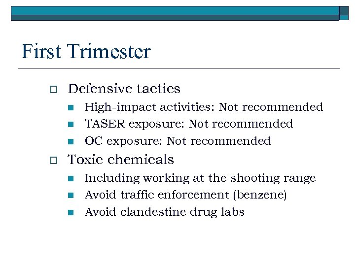 First Trimester o Defensive tactics n n n o High-impact activities: Not recommended TASER