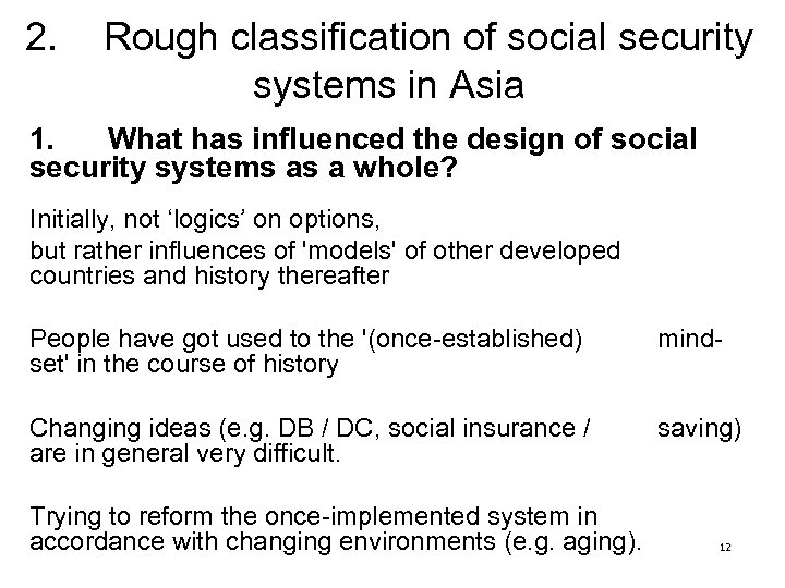 2. Rough classification of social security systems in Asia 1. What has influenced the