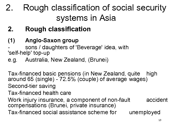 2. Rough classification of social security systems in Asia 2. Rough classification (1) Anglo-Saxon