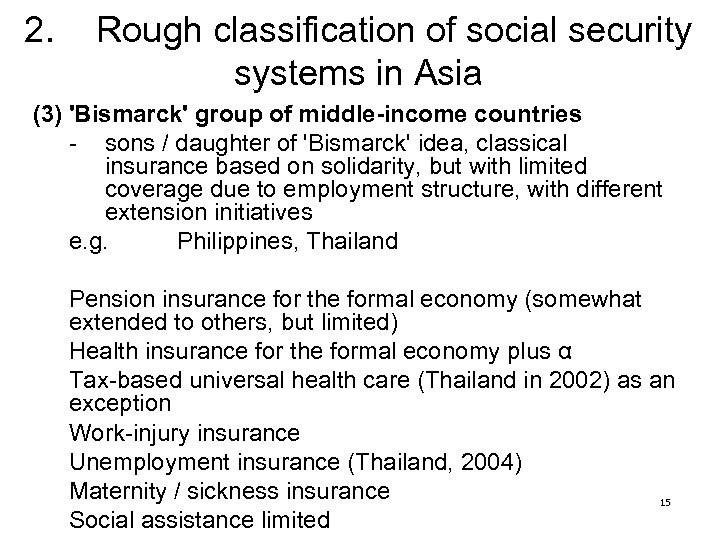 2. Rough classification of social security systems in Asia (3) 'Bismarck' group of middle-income