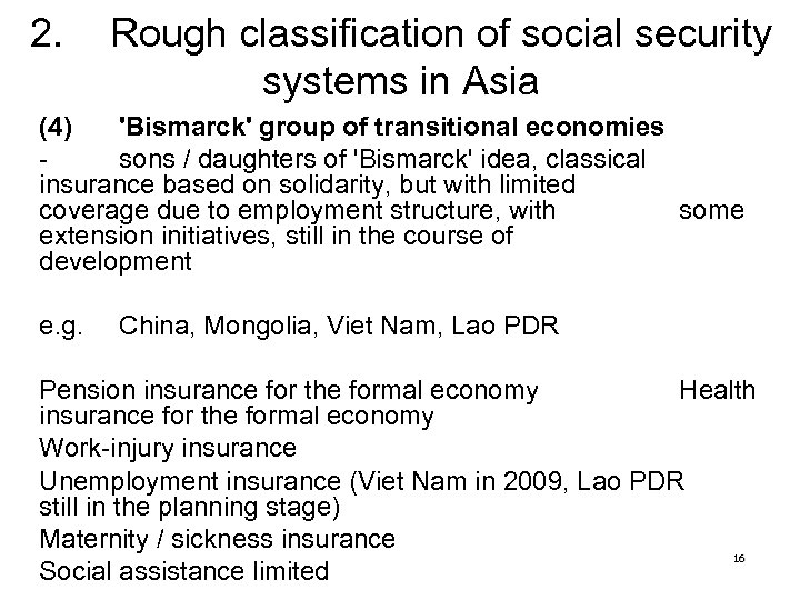 2. Rough classification of social security systems in Asia (4) 'Bismarck' group of transitional