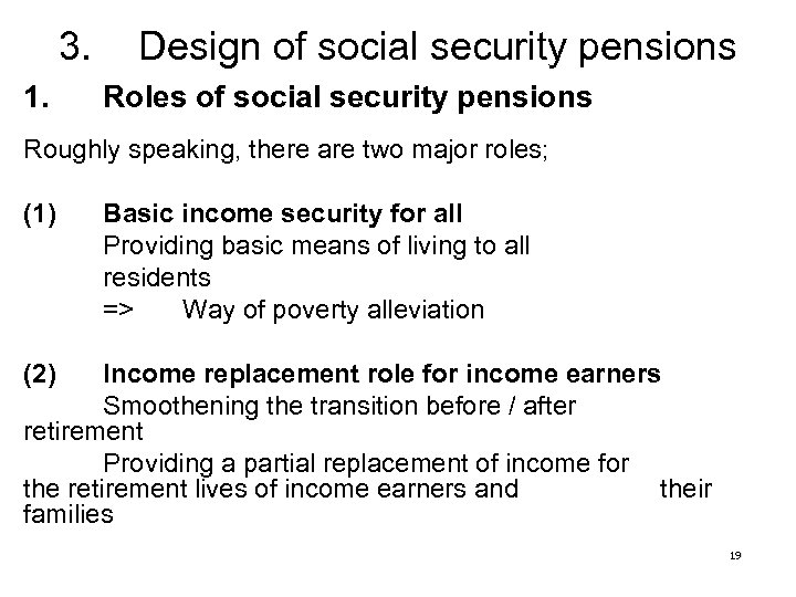 3. 1. Design of social security pensions Roles of social security pensions Roughly speaking,
