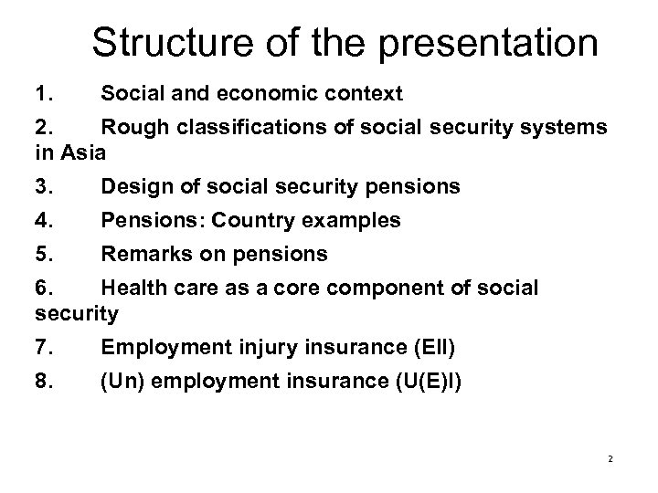 Structure of the presentation 1. Social and economic context 2. Rough classifications of social