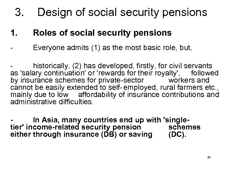 3. Design of social security pensions 1. Roles of social security pensions - Everyone