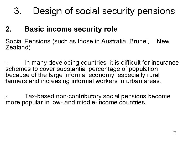 3. 2. Design of social security pensions Basic income security role Social Pensions (such
