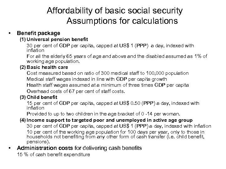 Affordability of basic social security Assumptions for calculations • Benefit package (1) Universal pension