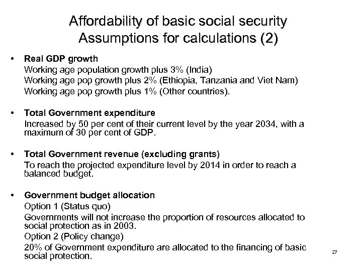 Affordability of basic social security Assumptions for calculations (2) • Real GDP growth Working