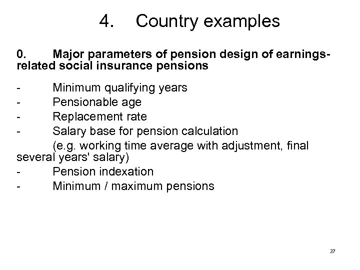 4. Country examples 0. Major parameters of pension design of earningsrelated social insurance pensions