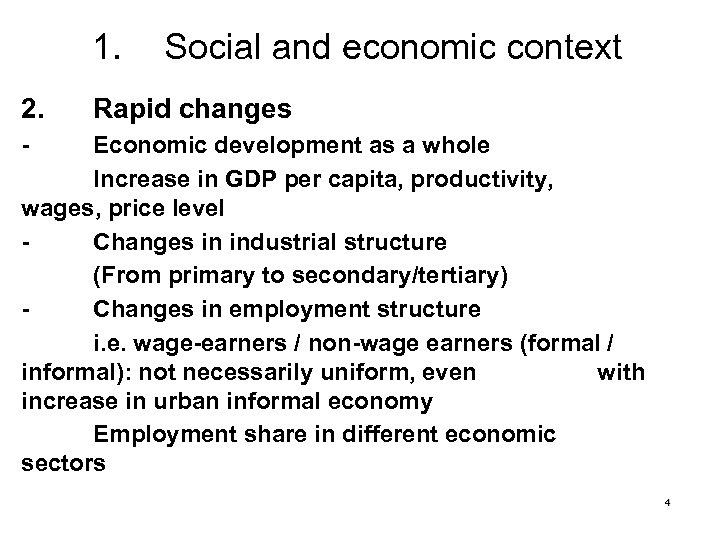 1. 2. Social and economic context Rapid changes - Economic development as a whole