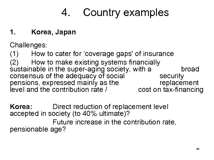 4. 1. Country examples Korea, Japan Challenges: (1) How to cater for 'coverage gaps'