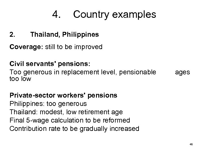 4. 2. Country examples Thailand, Philippines Coverage: still to be improved Civil servants' pensions: