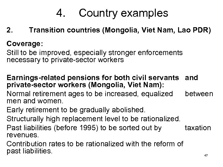 4. 2. Country examples Transition countries (Mongolia, Viet Nam, Lao PDR) Coverage: Still to