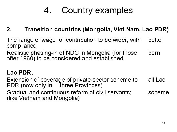 4. 2. Country examples Transition countries (Mongolia, Viet Nam, Lao PDR) The range of