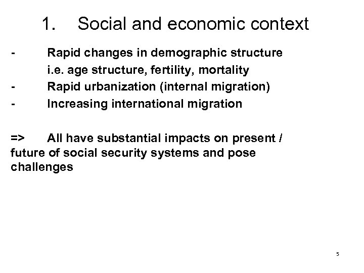 1. - Social and economic context Rapid changes in demographic structure i. e. age