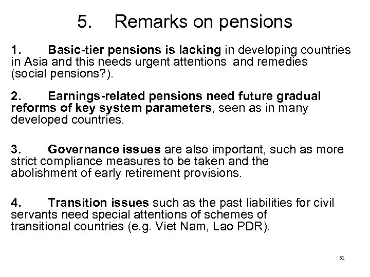 5. Remarks on pensions 1. Basic-tier pensions is lacking in developing countries in Asia