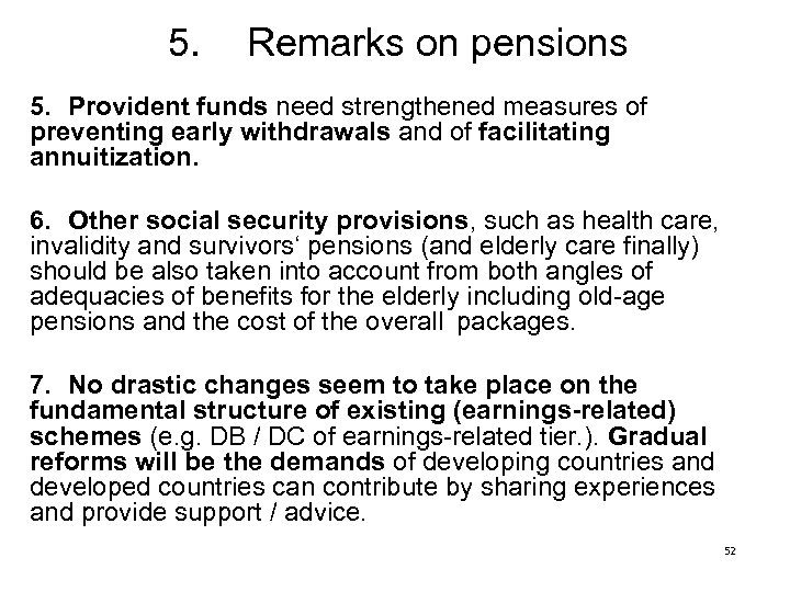 5. Remarks on pensions 5. Provident funds need strengthened measures of preventing early withdrawals