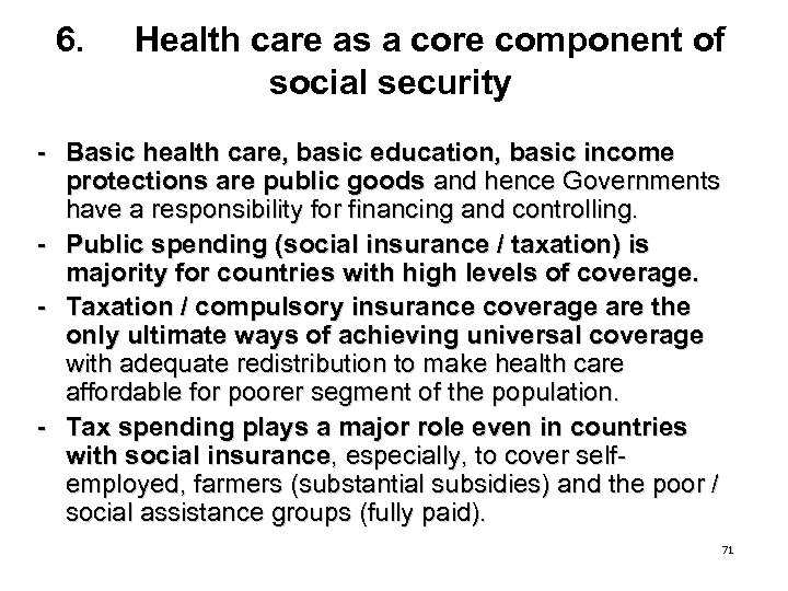 6. Health care as a core component of social security - Basic health care,