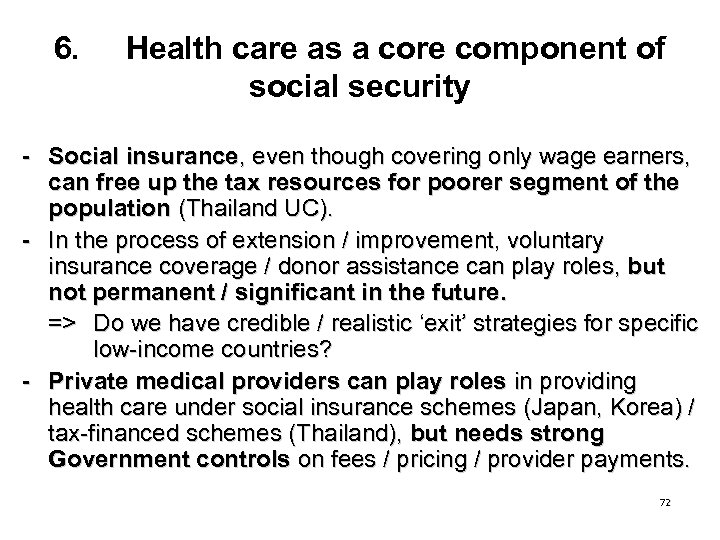 6. Health care as a core component of social security - Social insurance, even