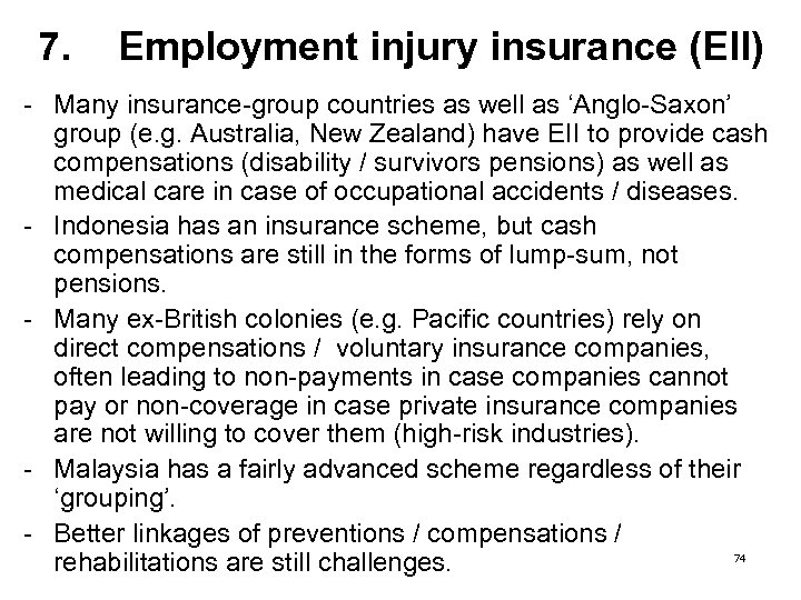 7. Employment injury insurance (EII) - Many insurance-group countries as well as 'Anglo-Saxon' group