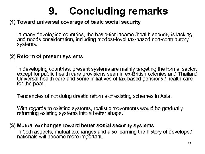 9. Concluding remarks (1) Toward universal coverage of basic social security In many developing