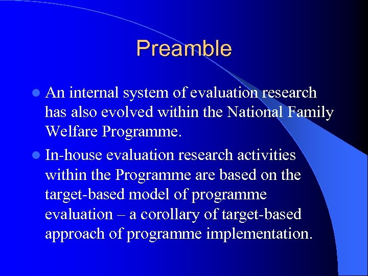 Preamble l An internal system of evaluation research has also evolved within the National