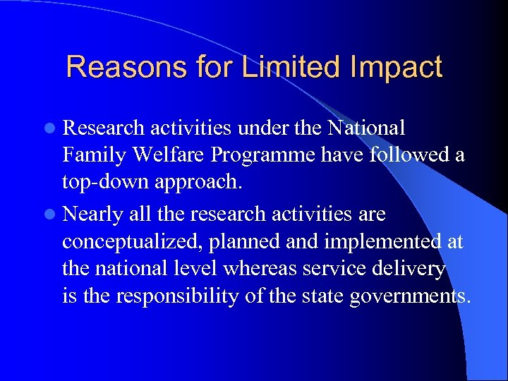Reasons for Limited Impact l Research activities under the National Family Welfare Programme have