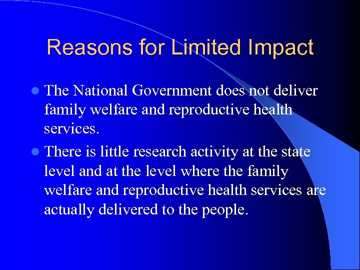 Reasons for Limited Impact l The National Government does not deliver family welfare and