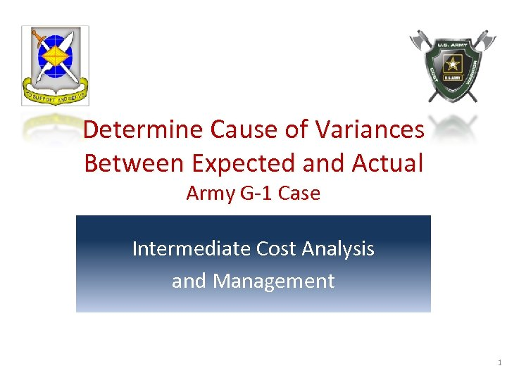 Determine Cause of Variances Between Expected and Actual Army G-1 Case Intermediate Cost Analysis