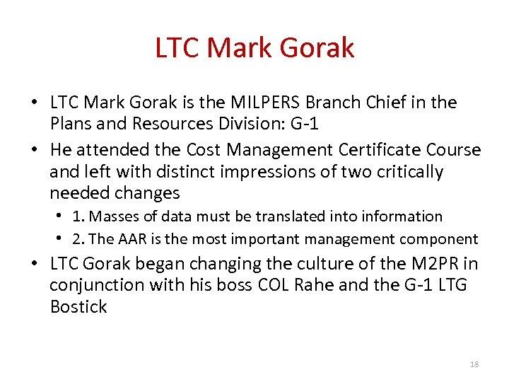 LTC Mark Gorak • LTC Mark Gorak is the MILPERS Branch Chief in the