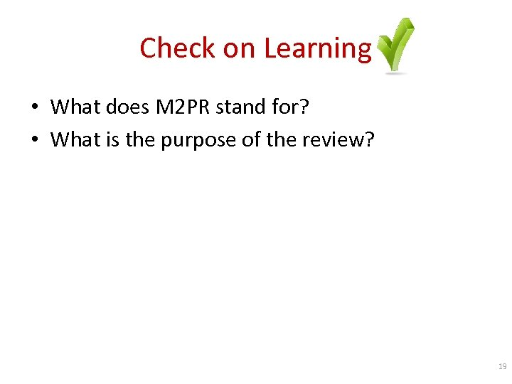 Check on Learning • What does M 2 PR stand for? • What is